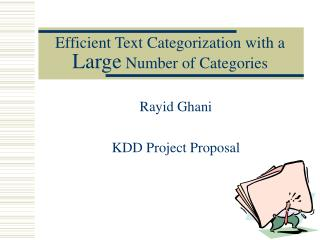 Efficient Text Categorization with a  Large  Number of Categories