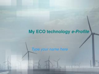 My ECO technology  e-Profile