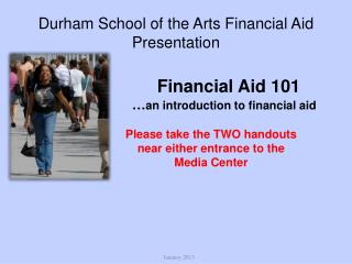 Durham School of the Arts Financial Aid Presentation
