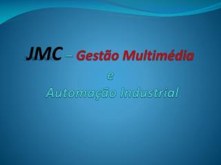 JMC –  Gestão Multimédia e Automação Industrial