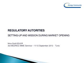 Regulatory Autorities Setting-up and Mission during market opening