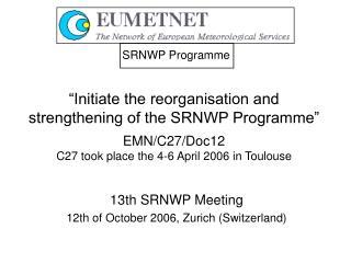 13th SRNWP Meeting 12th of October 2006, Zurich (Switzerland)