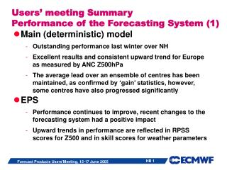Users' meeting Summary Performance of the Forecasting System (1)