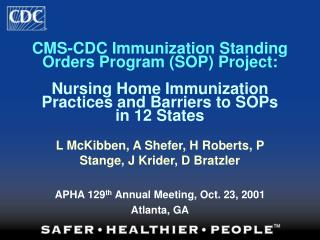CMS-CDC Immunization Standing Orders Program SOP Project:   Nursing Home Immunization Practices and Barriers to SOPs  in