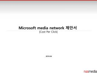 Microsoft media network  제안서  [Cost Per Click]