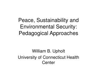 Peace, Sustainability and Environmental Security: Pedagogical Approaches