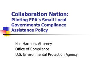 Collaboration Nation:  Piloting EPA's Small Local Governments Compliance  Assistance Policy