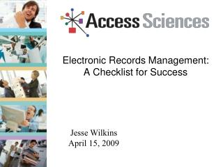 Electronic Records Management:  A Checklist for Success