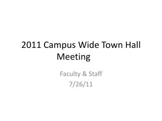 2011 Campus Wide Town Hall Meeting