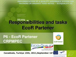 Responsibilities and tasks  EcoR Partener