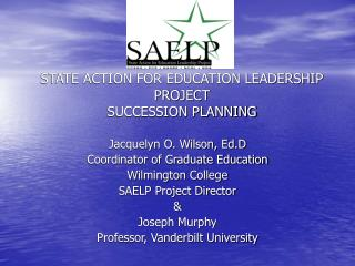 STATE ACTION FOR EDUCATION LEADERSHIP PROJECT SUCCESSION PLANNING