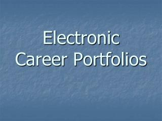 Electronic Career Portfolios