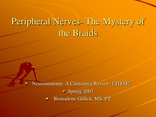 Peripheral Nerves- The Mystery of the Braids
