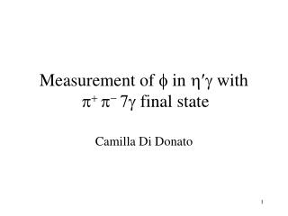 Measurement of  f  in  h g  with  p +  p -  7 g  final state