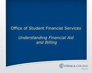 Office of Student Financial Services Understanding Financial Aid  and Billing