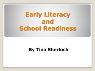 Early Literacy  and  School Readiness