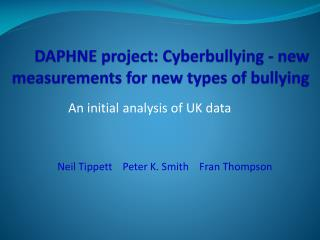 DAPHNE project: Cyberbullying - new measurements for new types of bullying