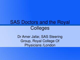 SAS Doctors and the Royal Colleges