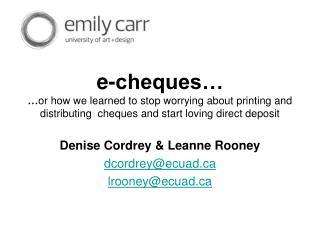 Denise Cordrey & Leanne Rooney dcordrey@ecuad lrooney@ecuad