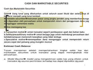 CASH DAN MARKETABLE SECURITIES