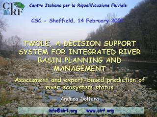 TWOLE , A DECISION SUPPORT SYSTEM FOR INTEGRATED RIVER BASIN PLANNING AND MANAGEMENT