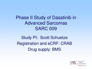 Phase II Study of Dasatinib in Advanced Sarcomas SARC 009