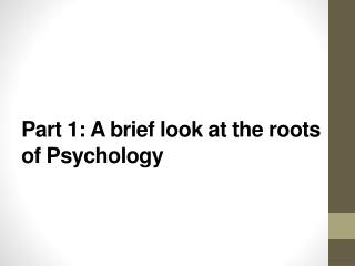 Part 1: A brief look at the roots of Psychology