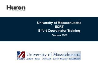 University of Massachusetts ECRT Effort Coordinator Training February 2009