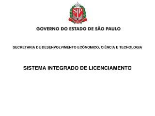 SECRETARIA DE DESENVOLVIMENTO ECÔNOMICO, CIÊNCIA E TECNOLOGIA SISTEMA INTEGRADO DE LICENCIAMENTO