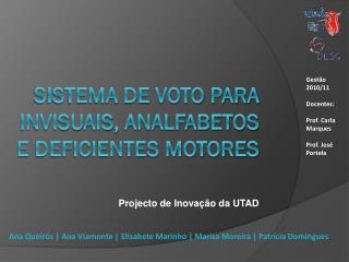 Sistema de voto para invisuais, analfabetos e deficientes motores