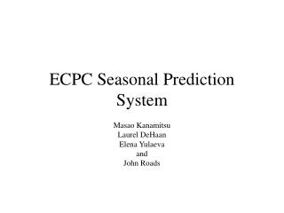 ECPC Seasonal Prediction System