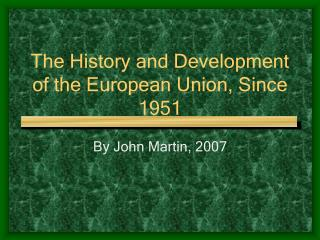 The History and Development of the European Union, Since 1951