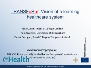TRANSF o R m : Vision of a learning healthcare system