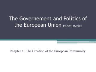 The  Governement  and  Politics  of the  European  Union  by Neill  Nugent