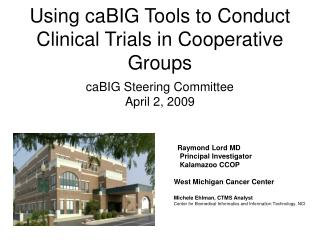 Using caBIG Tools to Conduct Clinical Trials in Cooperative Groups