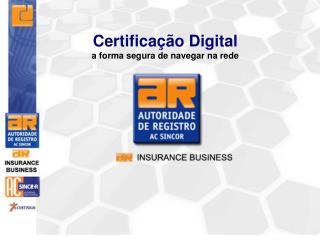 Certificação Digital a forma segura de navegar na rede