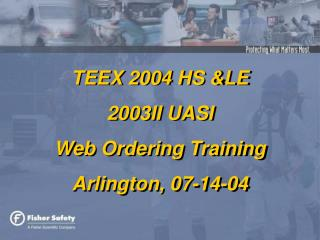 TEEX 2004 HS &LE   2003II UASI  Web Ordering Training Arlington, 07-14-04