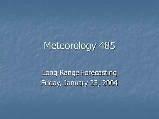 Meteorology 485