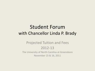 Student Forum with Chancellor Linda P. Brady