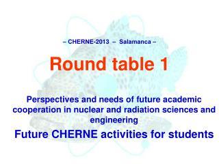 ‒ CHERNE-2013  –  Salamanca ‒ Round table 1