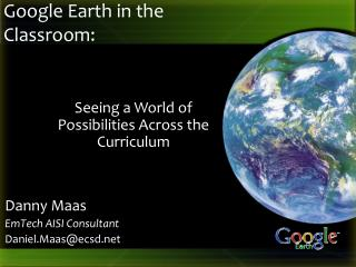 Google Earth in the Classroom: