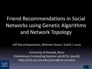 Friend Recommendations in Social Networks using Genetic Algorithms and Network Topology