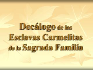 Dec�logo  de las  Esclavas Carmelitas de la  Sagrada Familia