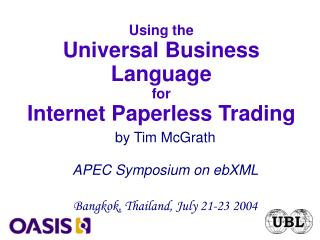 Using the Universal Business Language for Internet Paperless Trading