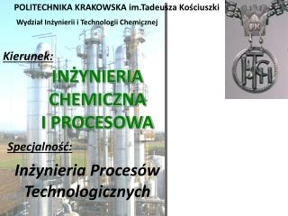 INZYNIERIA CHEMICZNA  I PROCESOWA