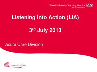 Listening into Action (LiA) 3 rd  July 2013