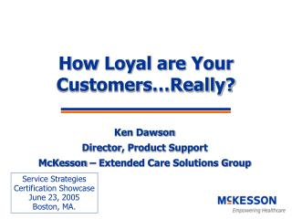 How Loyal are Your Customers…Really?