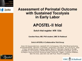 Assessment of Perinatal Outcome with Sustained Tocolysis in Early Labor APOSTEL-II  trial