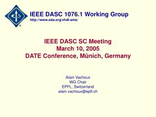 IEEE DASC SC Meeting March 10, 2005 DATE Conference, Münich, Germany