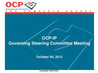 OCP-IP Governing Steering Committee Meeting October 04, 2012